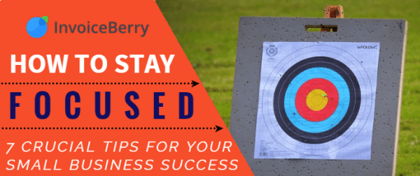 Learn these 7 crucial tips to help you stay focused in your work