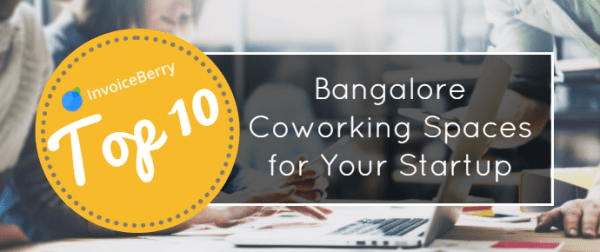 Check out our post on the ten best Bangolore Coworking Spaces for your startup