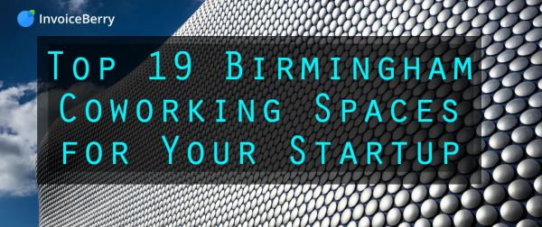 Check out the list of the top 19 Birmingham coworking spaces