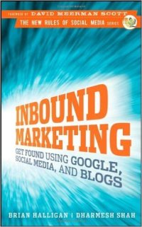 Inbound Marketing is the new most important book for the 21st century small business owner