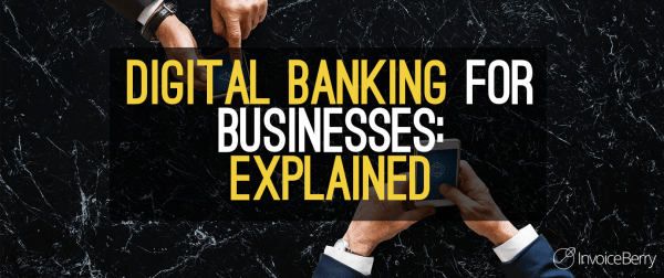 Digital-Banking-For-Businesses-Explained-Featured