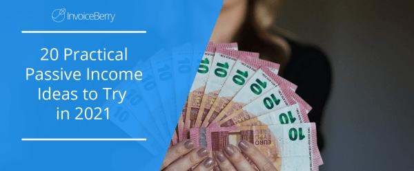 practical-passive-income-ideas-2021