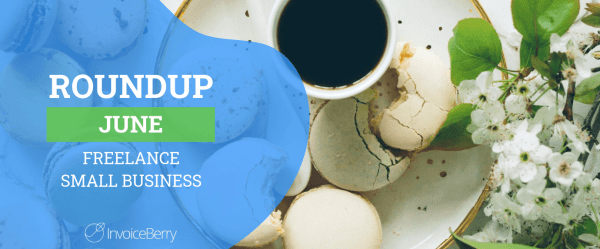 small-business-freelance-june-roundup