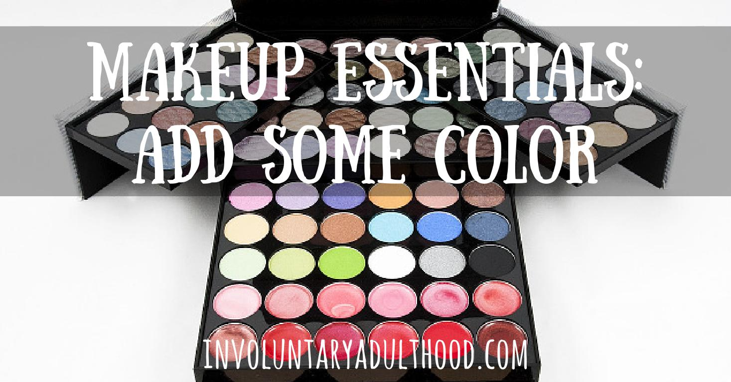 Makeup Essentials: Add Some Color