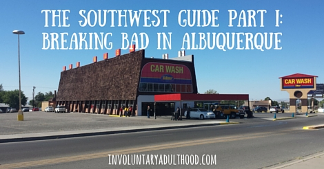 The Southwest Guide Part I: Breaking Bad in Albuquerque