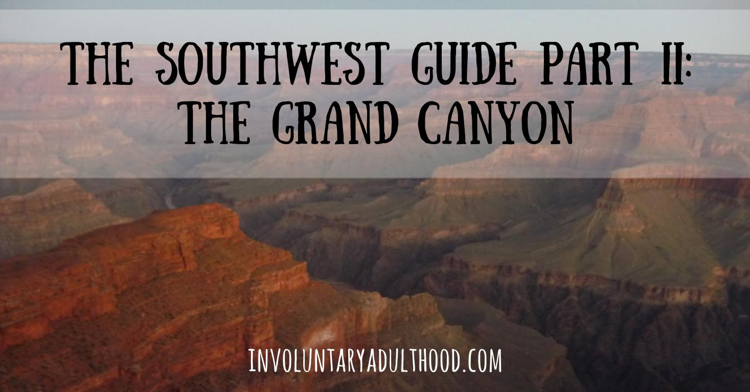 The Southwest Guide Part II: The Grand Canyon