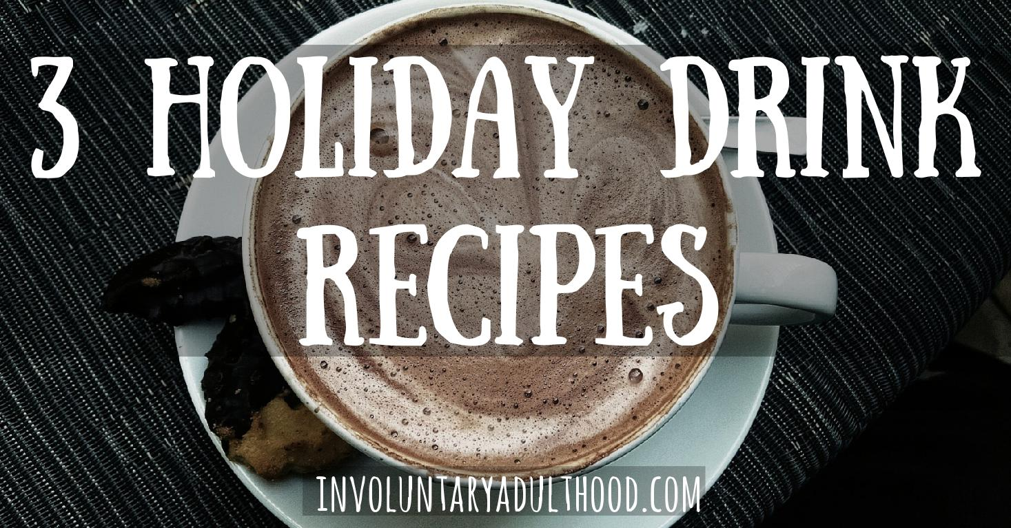 3 Holiday Drink Recipes
