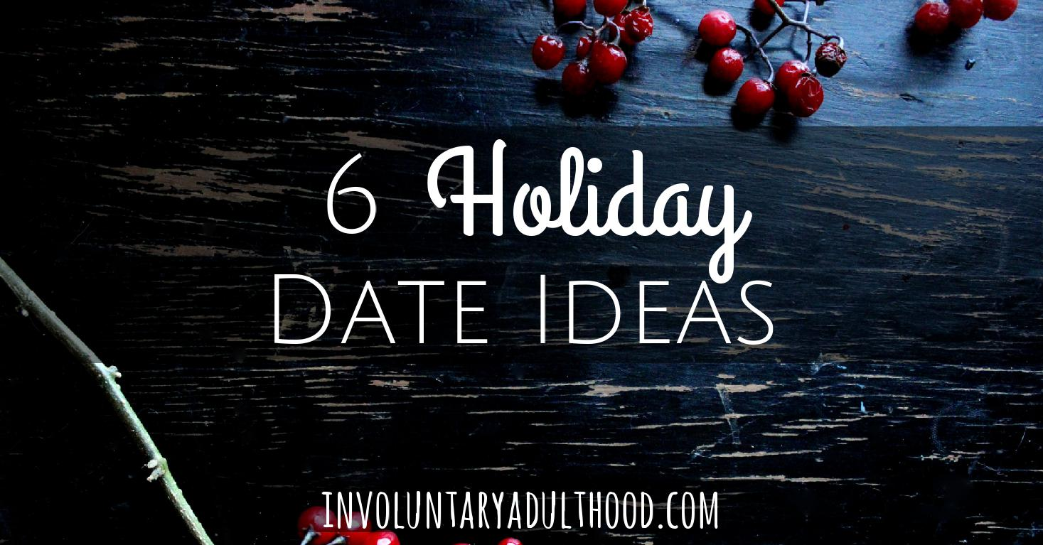 6 Holiday Date Ideas