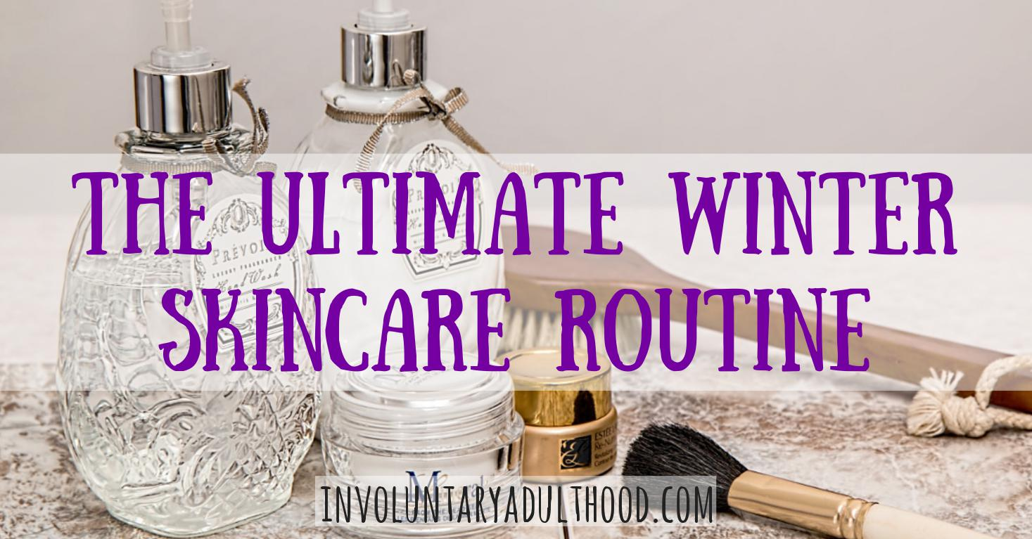 The Ultimate Winter Skincare Routine