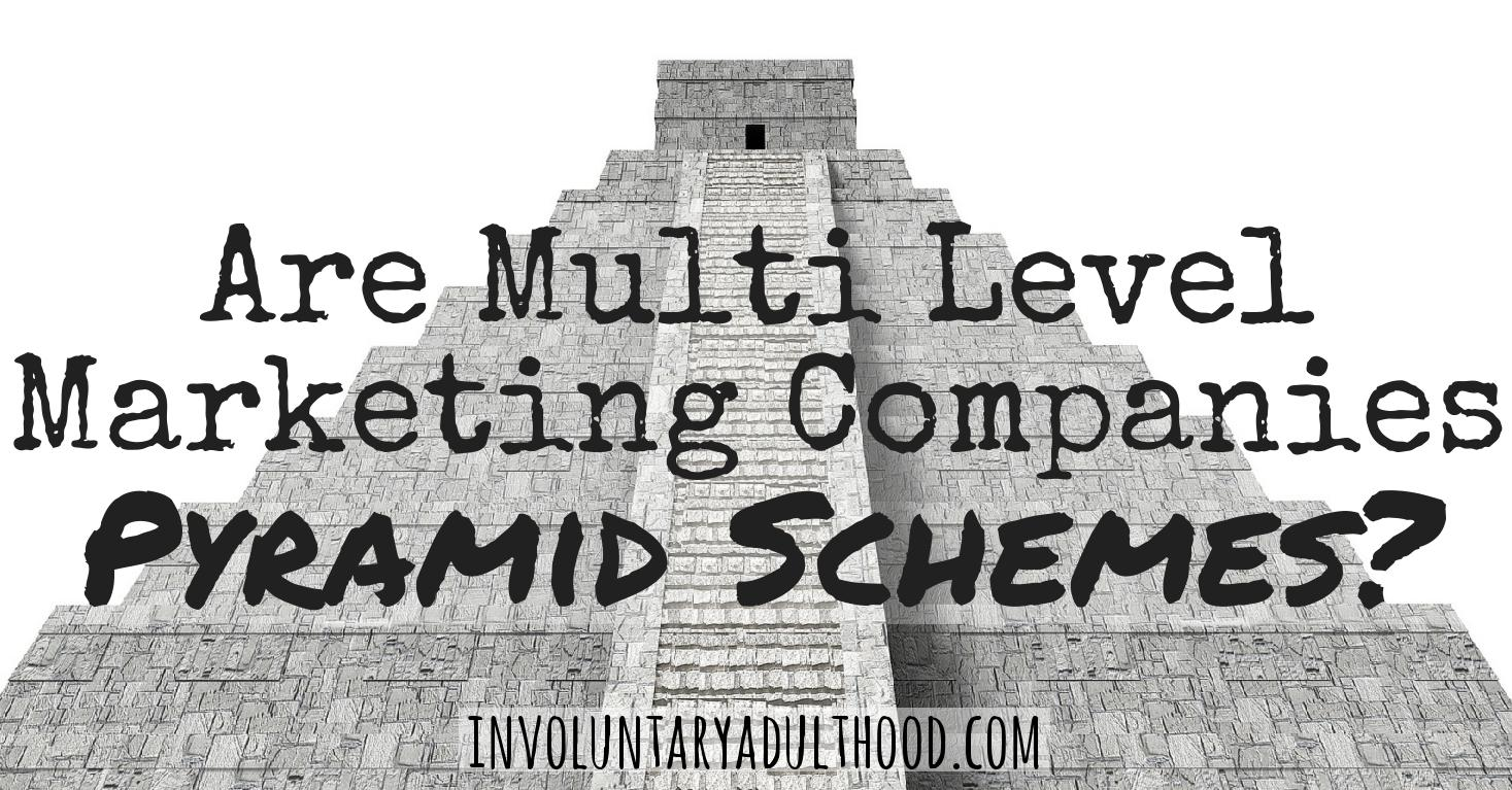 Are Multi Level Marketing Companies Pyramid Schemes?