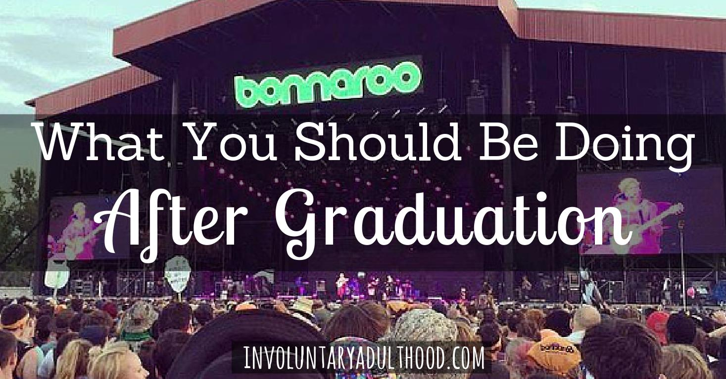 What You Should Be Doing After Graduation