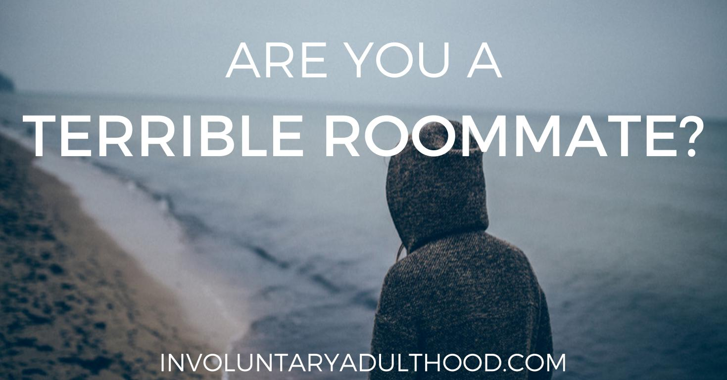 Are You a Terrible Roommate?