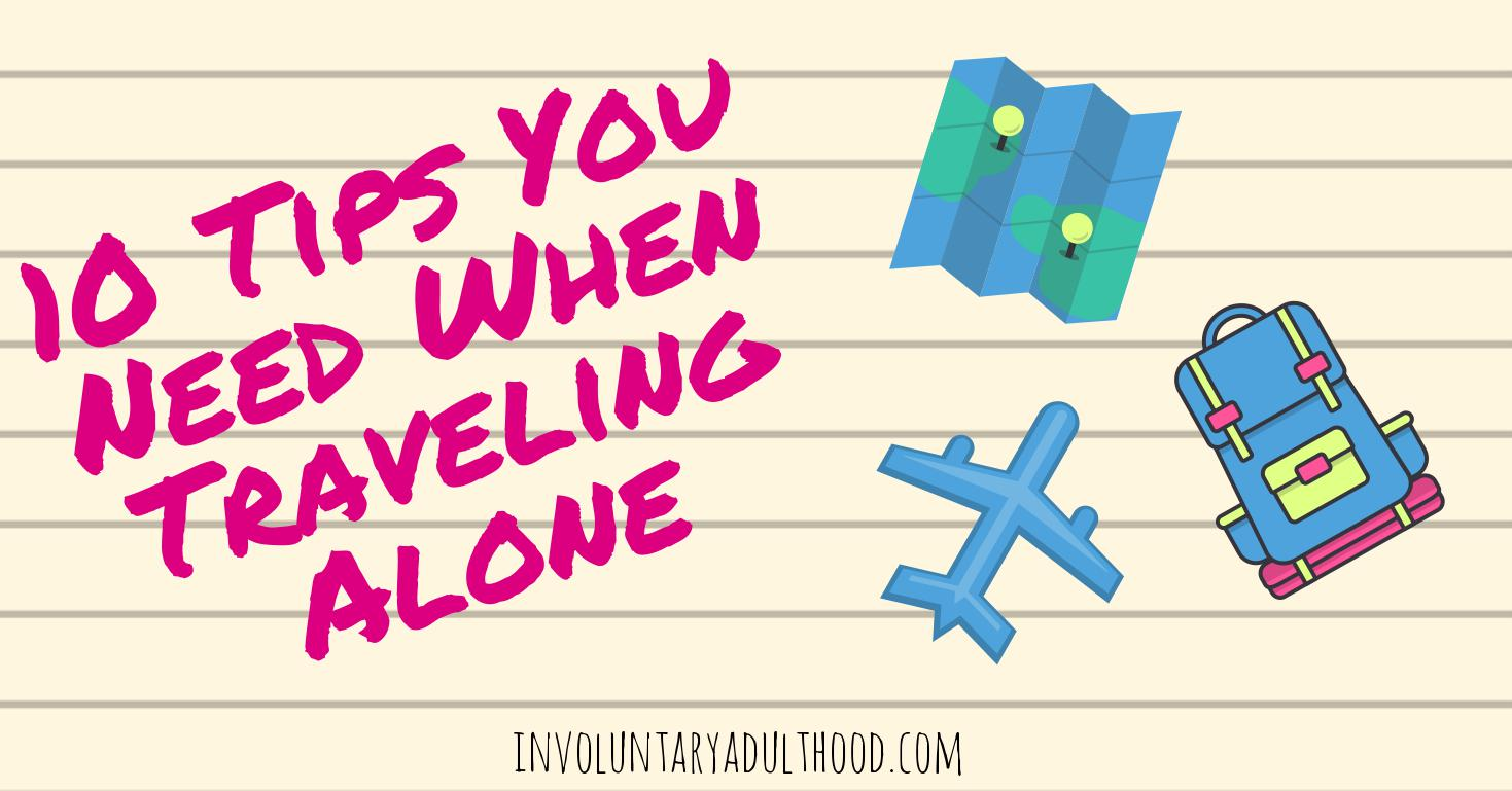 10 Tips You Need When Traveling Alone