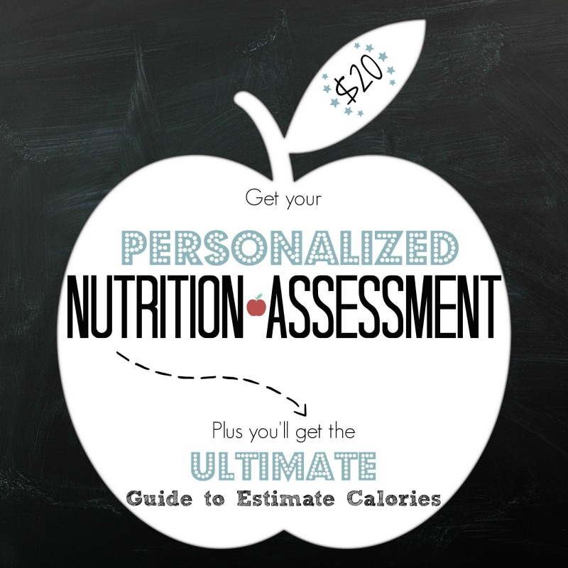 Get your Personalized Nutrition Assessment from a Registered Dietitian.