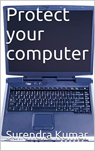 Protect your computer (English Edition)
