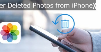 Best way to recover deleted photos to iPhone 8/X