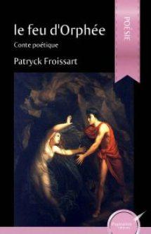 Le feu d'Orphée de Patryck Froissart