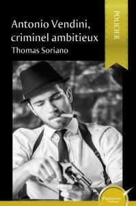 antonio-vendini-criminel-ambitieux