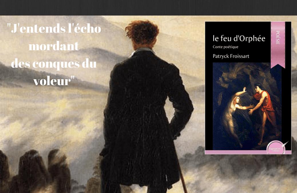 Le feu d'Orphée, de Patryck Froissart – Recueil de poésie