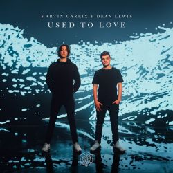 Martin Garrix - Used To Love (feat. Dean Lewis) - Single [iTunes Plus AAC M4A]
