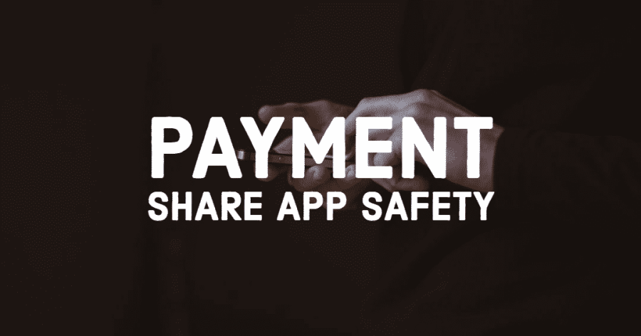 Payment Share App Safety 2