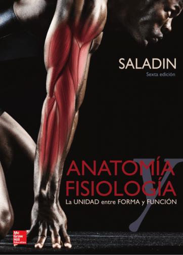 Anatomia y Fisiologia. La unidad entre forma y función. Saladín