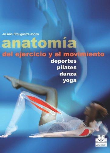 Anatomía del ejercicio y el movimiento PDF Deportes, Pilates, Danza y Yoga PDF www.iprofe.com.ar