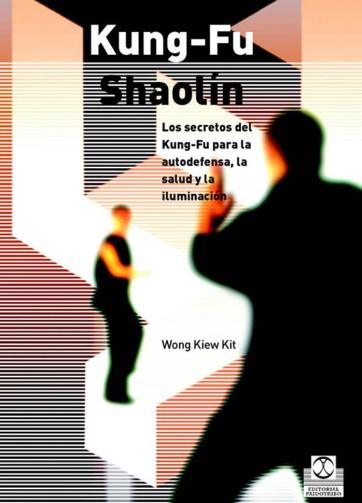 KUNG-FU SHAOLÍN. Los secretos del Kung Fu para la autodefensa, la salud y la iluminación (Artes Marciales)