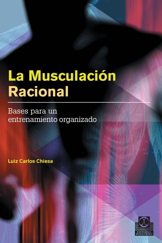 La musculación racional Bases para un entrenamiento organizado www.iprofe.com.ar
