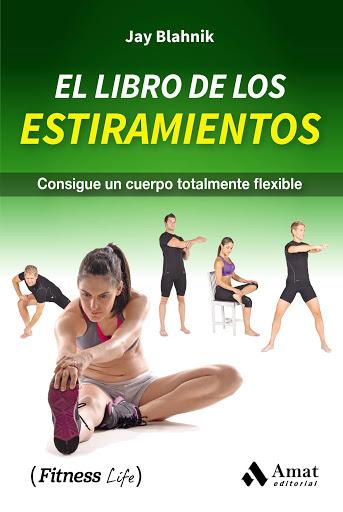 Libro PDF El libro de los estiramientos Consigue un cuerpo totalmente flexible_iprofe.com.ar