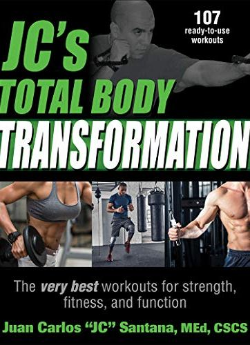JC's Total Body Transformation The very best workouts for strength, fitness, and function