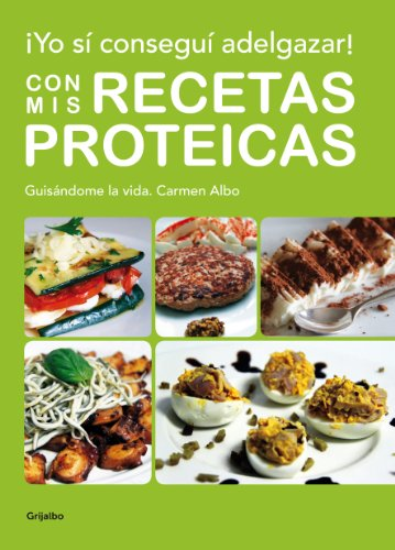 ¡Yo sí conseguí adelgazar! Con mis recetas proteicas_iprofe.com.ar