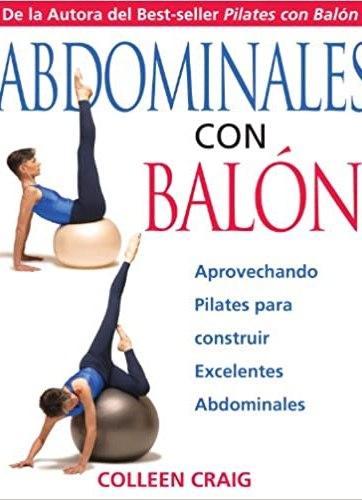 Abdominales con Balon Aprovechando Pilates para construir Excelentes Abdominales_iprofe.com.ar