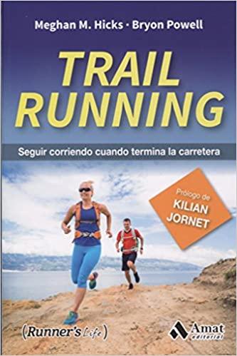 Trail Running Seguir corriendo cuando termina la carretera_iprofe.com.ar