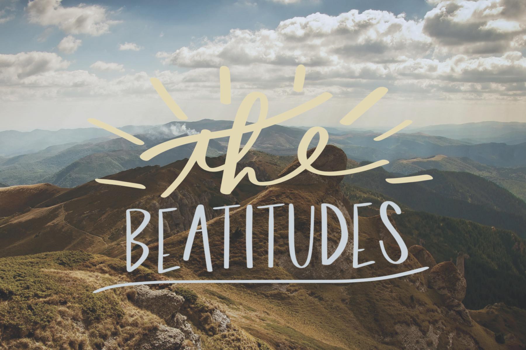 the beatitudes The beatitudes in the gospel of matthew [] μακάριοι οἱ πτωχοὶ τῷ πνεύματι, ὅτι αὐτῶν ἐστιν ἡ βασιλεία τῶν οὐρανῶν.