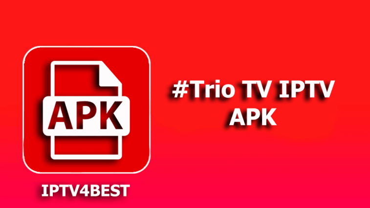 Trio TV IPTV APK By IPTV4BEST