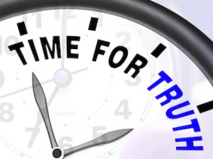 Time For Truth Message Shows Honest And True