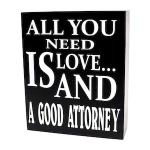 all you need is a good attorney