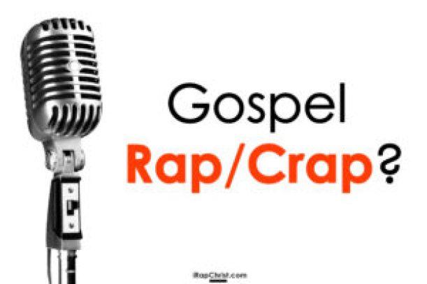 Gospel Rap or Crap