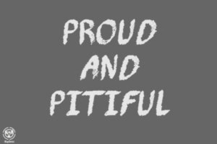 PROUD AND PITIFUL