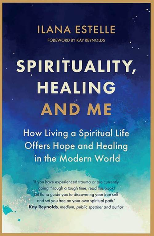 Spirituality, healing, and me by Ilana Stankler
