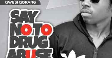 Download Qwasi Qorang - SayNoToDrugs (Prod Rayne)