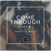 Download Chad B x Shatta Wale – Come Through