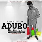 Download Sebastian Gh - Aduro Bia Nka Dem (Prod Atta Kay Beatz)
