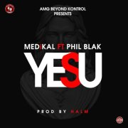 Download Music: Medikal ft Phil Black – Yesu (Prod. by Halm) @AmgMedikal