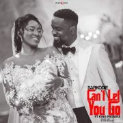 Sarkodie feat. King Promise – Can't Let Go (Prod. by BlaqJerzee)