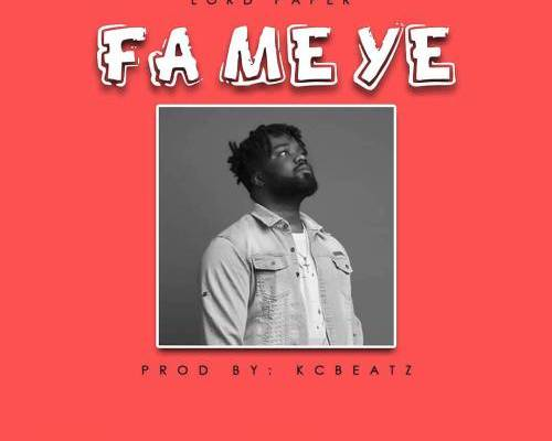 Download Lord Paper – Fa Me Ye (Prod by KC Beatz)