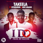 Download Takeela Ft Spendimen X Khofi Images - I Do (Prod Falcon)