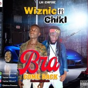 Download Music: Wiznic Ft Chiki - Bra (Come Back)