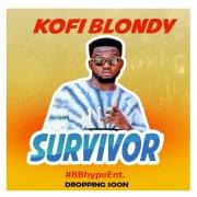 Download Music: Kofi Blondy - Survivor (Prod Falcon)